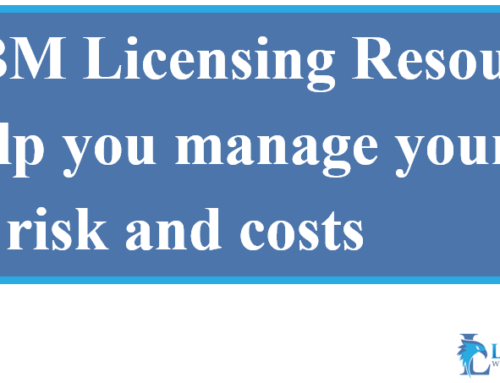 IBM Licensing Resources to help you manage your IBM risk and costs